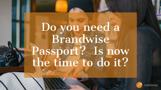 Is now really the best time to get a Brandwise Passport?